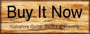 Available to buy from Reverb (Yorkshire Guitar Centre)